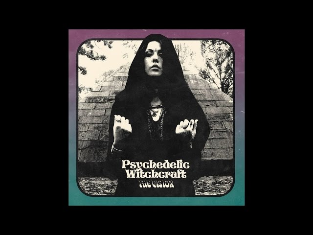 "Álbum completo ""The Vision"" de Psychedelic Witchcraft."