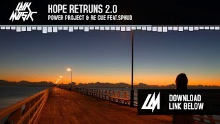 Power Project & Re Cue Feat. SPHUD - Hope Retruns 2.0 (Orginal Mix)