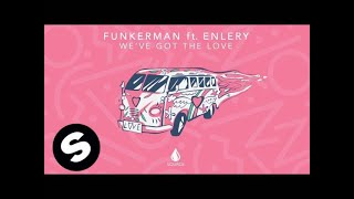 Funkerman ft Enlery - We've Got The Love