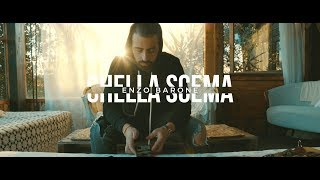 ENZO BARONE -  CHELLA SCEMA (Videoclip Ufficiale)