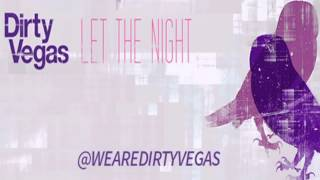 Dirty Vegas - Let The Night (Rivaz Remix)