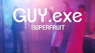 SUPERFRUIT - GUY.exe (LYRICS)