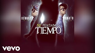 Dennoyt, Dunato - Llorarás (Audio)