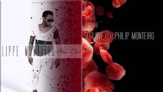 Lippe Monteiro - Só Love feat Philip Monteiro