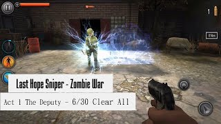 Last Hope Sniper Zombie War Act 1 The Deputy 6/30 Clear All