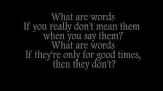 What Are Words (Lyrics)