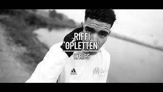 Riffi - Opletten (Lyrics)