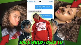 "JUICE WRLD ""USED TO"" LYRIC PRANK ON MY EX! (DOESN'T WANT ME)"