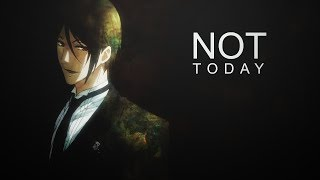 Black Butler || Not Today (перезалив)
