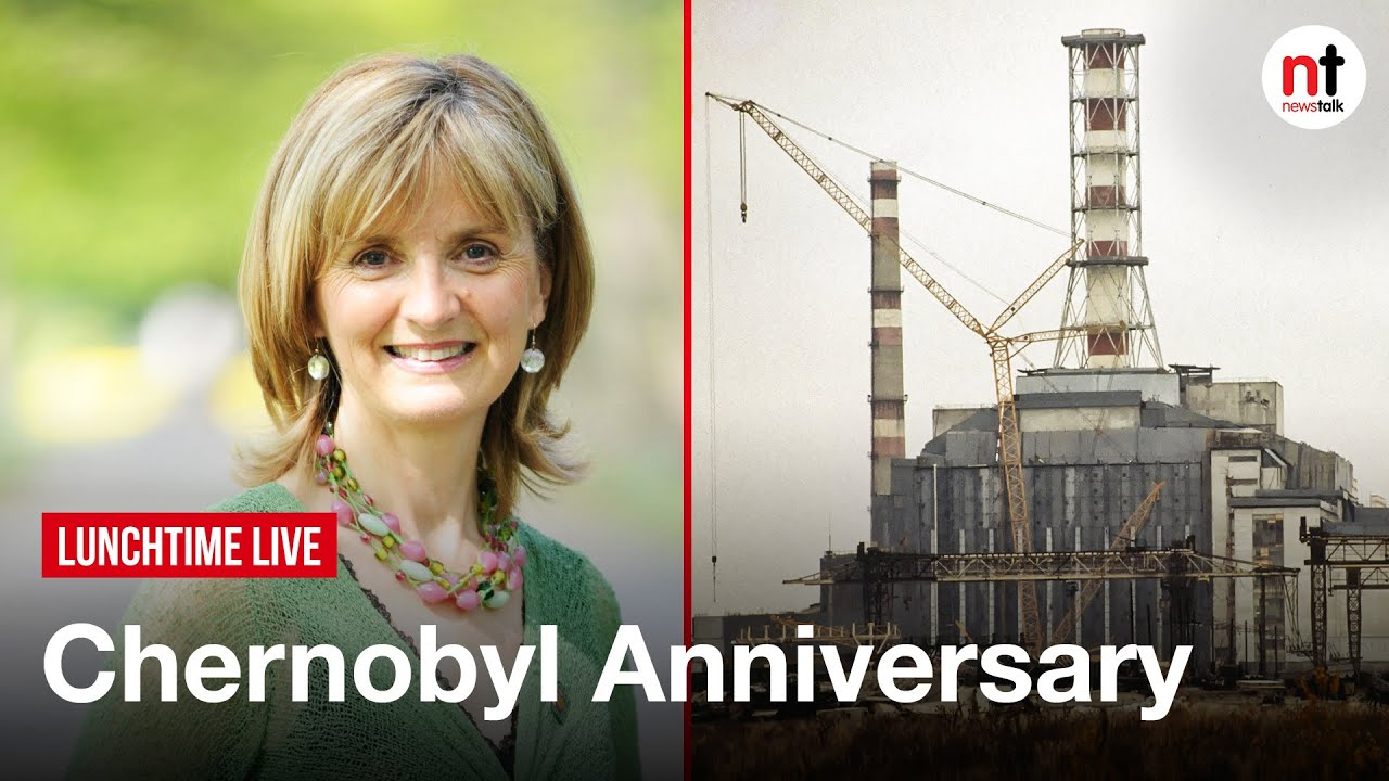 Chernobyl 35th Anniversary: Ireland responded 'like no other Country in the World' – Adi Roche