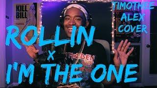 Calvin Harris ft. Future - Rollin X DJ Khalid - I'm The One | Timothee Alex Cover