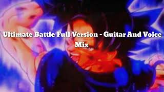 Ultimate Battle Full Version - Guitar And Voice Mix