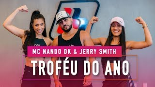 Troféu do Ano - MC Nando DK & Jerry Smith feat DJ Cassula - Coreografia: Mete Dança