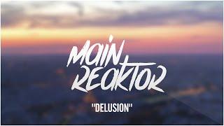 Main Reaktor - Delusion (Original Mix)
