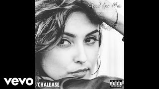Chalease - Good For Me (Audio)
