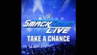 Take A Chance - SmackDownLive