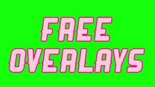 FREE OVERLAY PACK! {Effects, green screen}