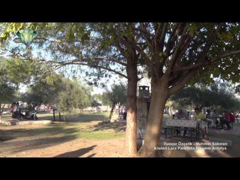 Tuncer Özçelik - Mehmet Sökmen Aileleri Lara Parkında Piknikte Antalya