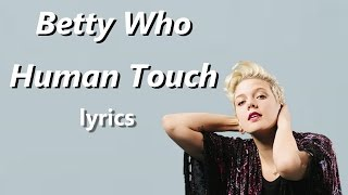 Betty Who - Human Touch (lyrics)