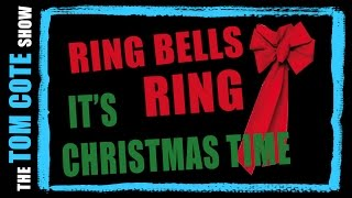 Ring Bells Ring (It's Christmas Time) - Tom Cote (original song)