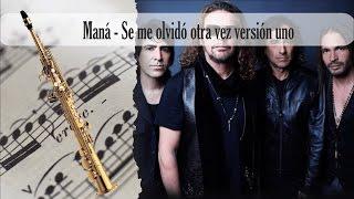 Partitura Maná - Se me olvidó otra vez versión uno Saxofón Soprano