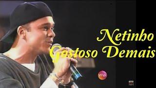 Netinho - Gostoso Demais - Som Brasil 1994