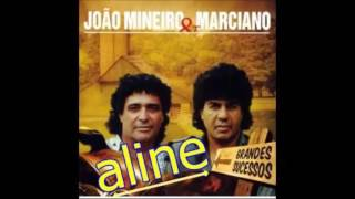 JOÃO MINEIRO E MARCIANO   Aline Original