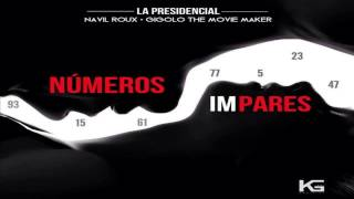 Navil Roux ft Gigolo The Movie Maker - Numeros impares (La Presidencial) 2014 R & B