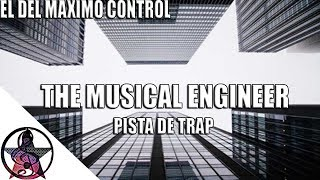 (THE MUSICAL ENGINEER) Pista De Trap (Beat Of Trap) Instrumental Del Trap