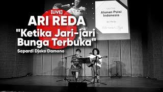 ARI REDA - Ketika Jari-jari Bunga Terbuka  - Sapardi Djoko Damono [LIVE]