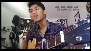 Ost One Fine Day - Te Amor Mi Amor ( Yahntha Cover )