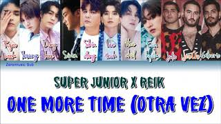 Super Junior(슈퍼주니어)(Ft.Reik)-One More Time(Otra Vez)-가사(Sub español+Han+Rom+Lyrics+Colorcodedlyrics)