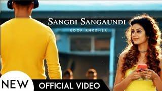 Sangdi Sangaundi - Roop Khokher | Latest Punjabi Song 2018 | Trenzo Music