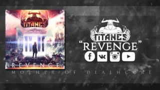 "Titanes - ""Revenge"" (Feat. Max Lucker of DEATH BEHIND US)"