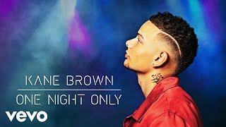 Kane Brown - One Night Only (Audio)