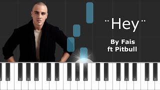 "Fais - ""Hey"" ft Afrojack Piano Tutorial - Chords - How To Play - Cover"