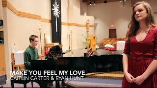 Make You Feel My Love (Adele cover) - Caitlin Carter & Ryan Hunt