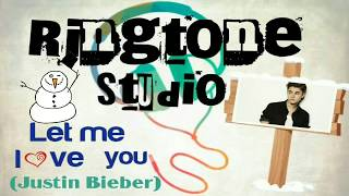 Let me Love you ringtone download | Marimba remix | Justin Bieber