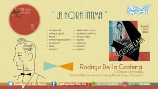 ESTOY PENSANDO EN TÍ   Rodrigo de la Cadena LA HORA ÍNTIMA Vol. 3
