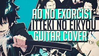 Season 2 OP - Itteki no Eikyou - Ao no Exorcist: Kyoto Impure King Arc - 青の祓魔師 一滴の影響
