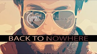 BACK TO NOWHERE - TRAITOR - MUSIC VIDEO - 2017