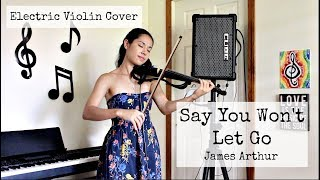 Say You Won't Let Go - James Arthur (Electric Violin Cover by Kimberly McDonough)