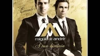 Miguel e André    Não me deixes ficar só