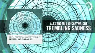 Alex Ender & Jo Cartwright - Trembling Sadness (Essentializm)