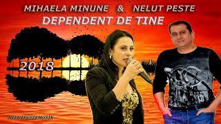 NELUT PESTE & MIHAELA MINUNE - DEPENDENT DE TINE