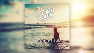 Comet Blue - Watch The Sun