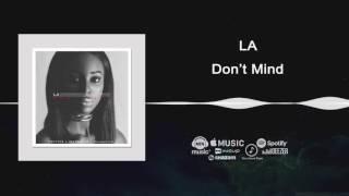 LA - Don't Mind [Official Audio] | Freeme TV