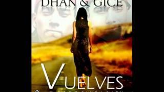 Vuelves - Dhan & Gice (TuGrabacionRecords)