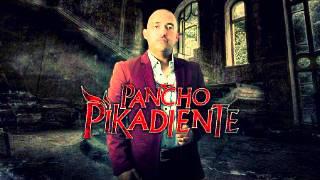 Pancho Pikadientes - Vete Con El - Estreno 2014