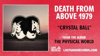 """""""Crystal Ball"""" by Death From Above 1979 (Official Audio)"""